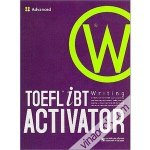 Toefl iBT Activator Advanced Writing